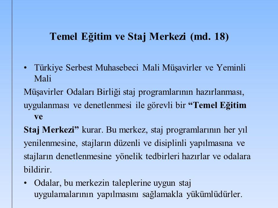 Temel Eğitim ve Staj Merkezi (md. 18) Türkiye Serbest Muhasebeci Mali Müşavirler ve Yeminli Mali Müşavirler Odaları Birliği staj programlarının hazırl