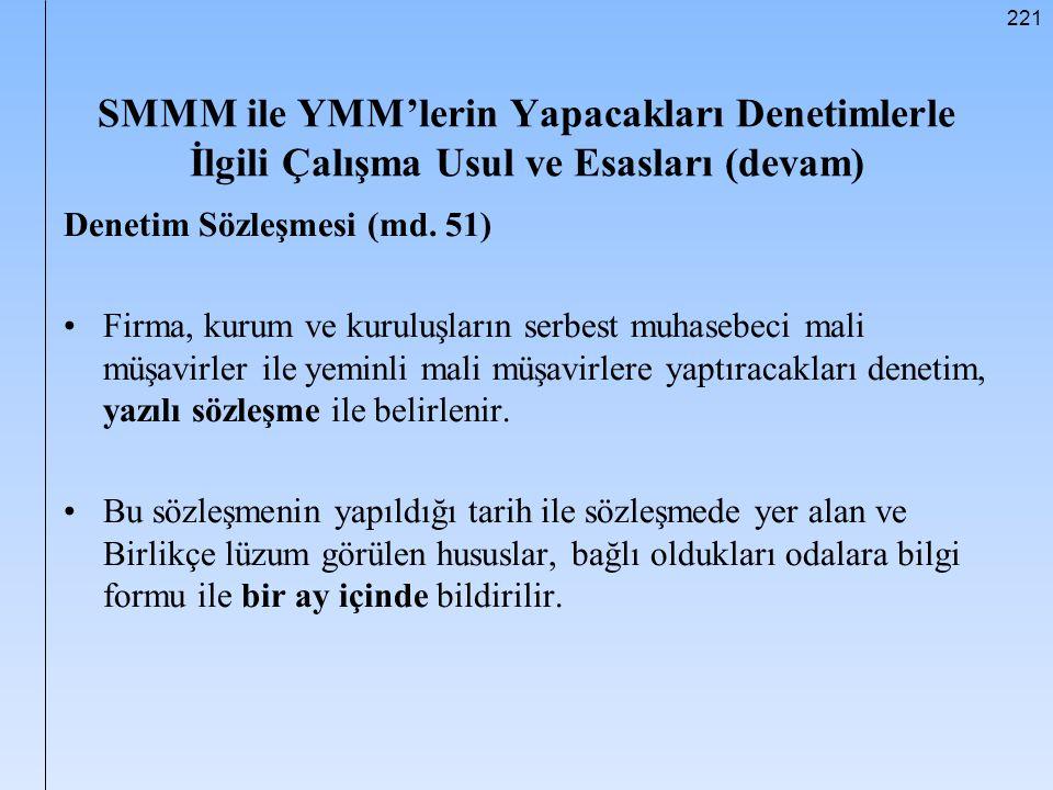 221 SMMM ile YMM'lerin Yapacakları Denetimlerle İlgili Çalışma Usul ve Esasları (devam) Denetim Sözleşmesi (md. 51) Firma, kurum ve kuruluşların serbe