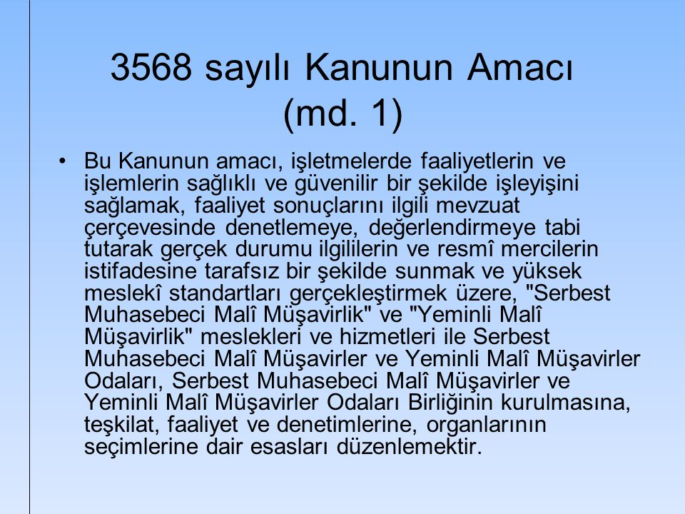 Açıklama 5786 sayılı Yasa ile serbest muhasebecilik mesleği kaldırılmıştır (m.