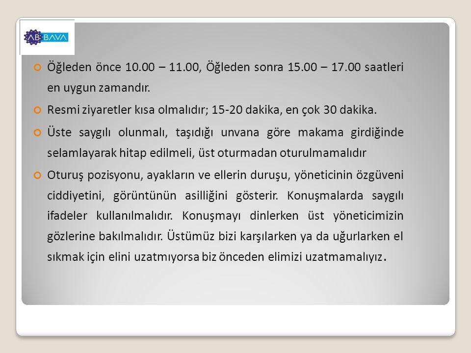 Öğleden önce 10.00 – 11.00, Öğleden sonra 15.00 – 17.00 saatleri en uygun zamandır.