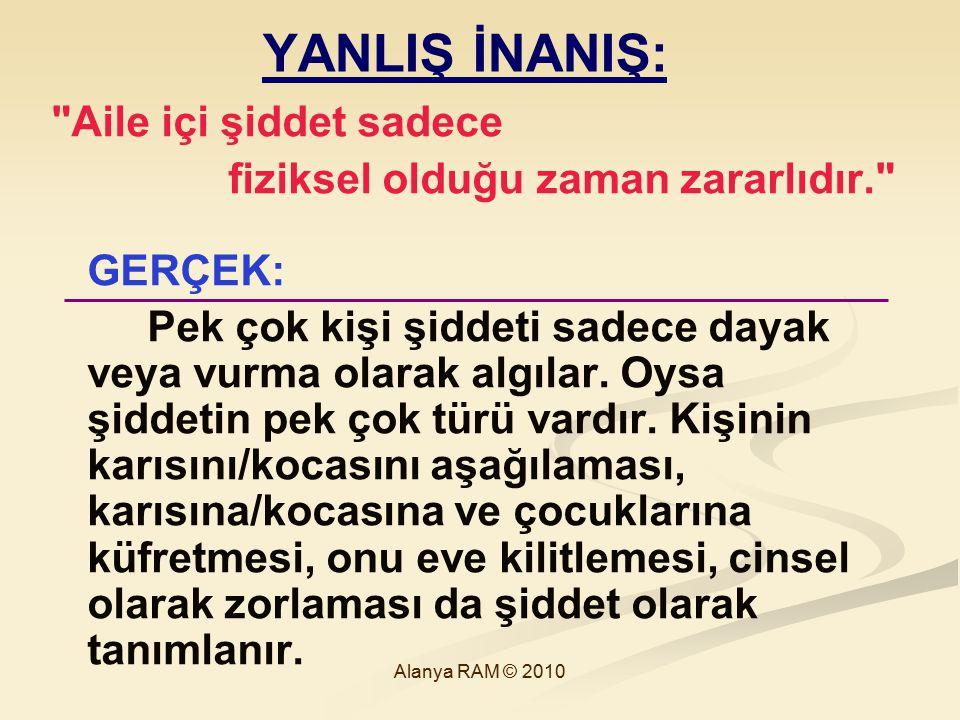 Alanya RAM © 2010 YANLIŞ İNANIŞ: