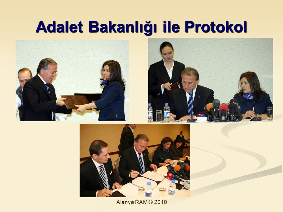 Adalet Bakanlığı ile Protokol Alanya RAM © 2010