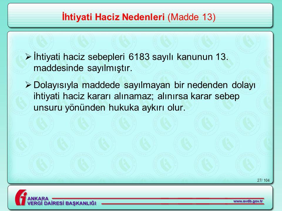 / 10427 İhtiyati Haciz Nedenleri (Madde 13)  İhtiyati haciz sebepleri 6183 sayılı kanunun 13.