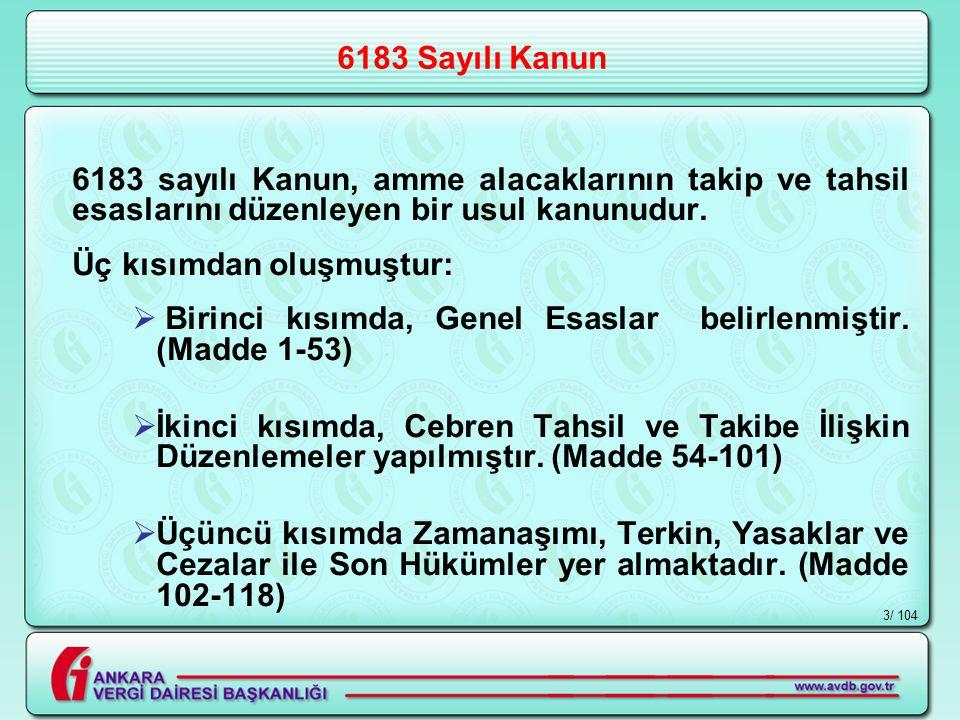 / 1043 6183 Sayılı Kanun 6183 sayılı Kanun, amme alacaklarının takip ve tahsil esaslarını düzenleyen bir usul kanunudur.