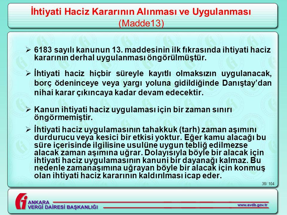 / 10438 İhtiyati Haciz Kararının Alınması ve Uygulanması (Madde13)  6183 sayılı kanunun 13.