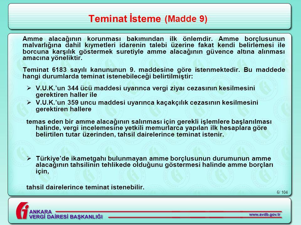 / 1046 Teminat İsteme (Madde 9) Amme alacağının korunması bakımından ilk önlemdir.