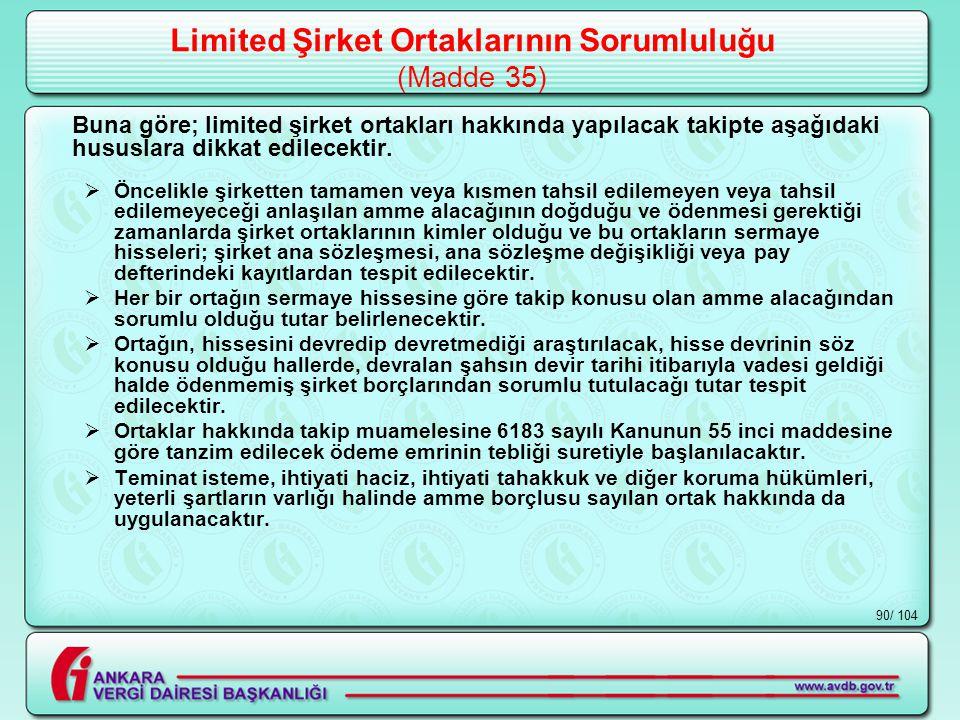 / 10490 Limited Şirket Ortaklarının Sorumluluğu (Madde 35) Buna göre; limited şirket ortakları hakkında yapılacak takipte aşağıdaki hususlara dikkat edilecektir.