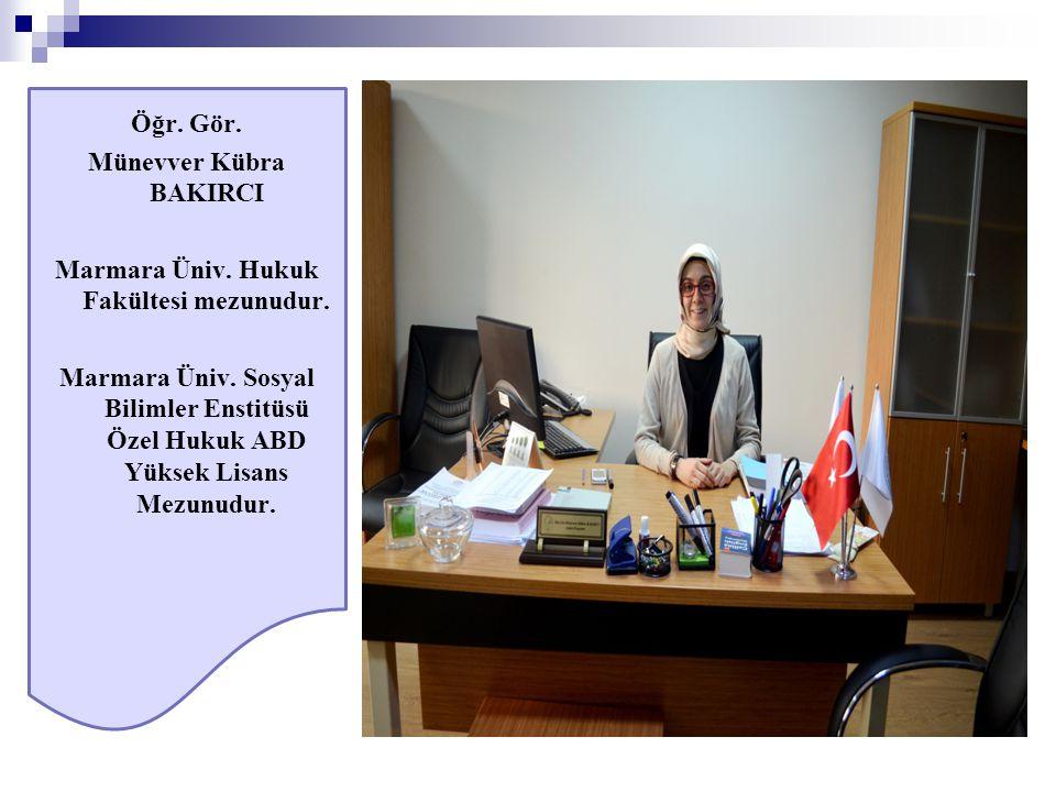 Öğr. Gör. Münevver Kübra BAKIRCI Marmara Üniv. Hukuk Fakültesi mezunudur. Marmara Üniv. Sosyal Bilimler Enstitüsü Özel Hukuk ABD Yüksek Lisans Mezunud
