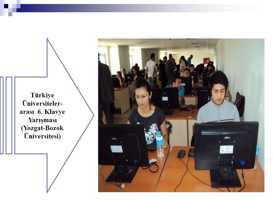 Türkiye Üniversiteler- arası 6. Klavye Yarışması (Yozgat-Bozok Üniversitesi)
