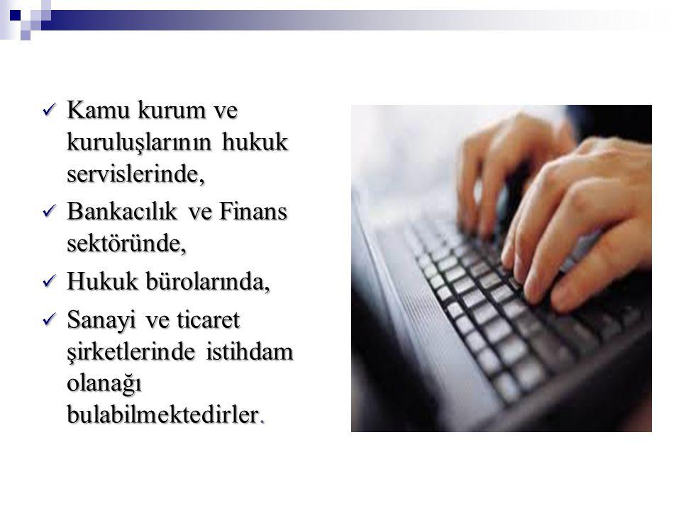 Kamu kurum ve kuruluşlarının hukuk servislerinde, Kamu kurum ve kuruluşlarının hukuk servislerinde, Bankacılık ve Finans sektöründe, Bankacılık ve Fin