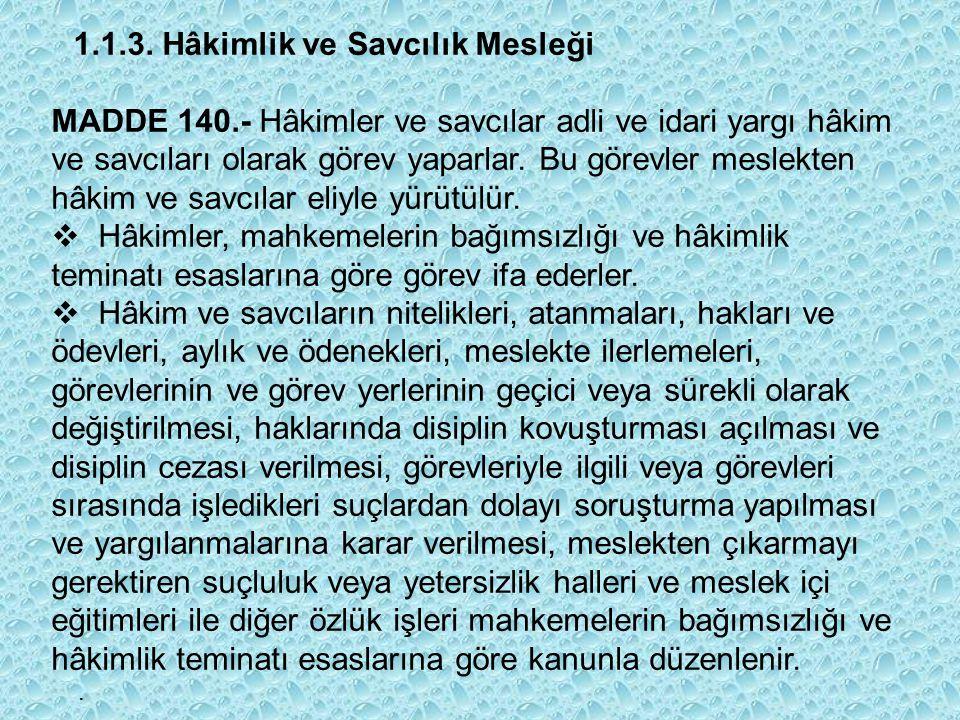 2-Disiplin Mahkemeleri: * Disiplin Mahkemeleri bizzat Anayasa tarafından öngörülmüşlerdir.