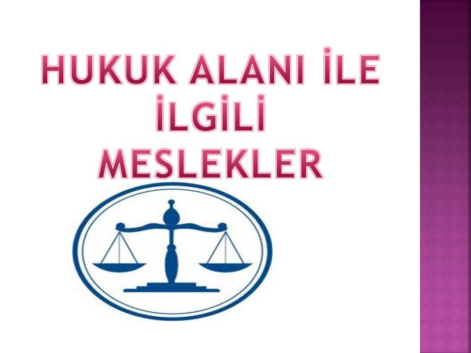 MESLEK EĞİTİMİNİN  VERİLDİĞİ YERLER  Mesleğin eğitimi üniversitelere bağlı Hukuk fakültelerinde verilmektedir.