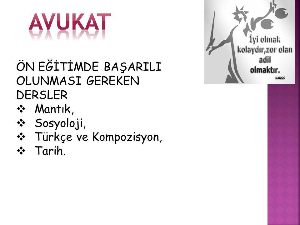 ÖN EĞİTİMDE BAŞARILI OLUNMASI GEREKEN DERSLER  Mantık,  Sosyoloji,  Türkçe ve Kompozisyon,  Tarih.