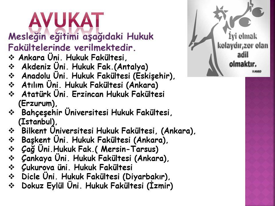 Mesleğin eğitimi aşağıdaki Hukuk Fakültelerinde verilmektedir.  Ankara Üni. Hukuk Fakültesi,  Akdeniz Üni. Hukuk Fak.(Antalya)  Anadolu Üni. Hukuk