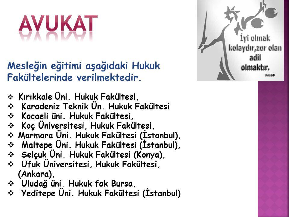 Mesleğin eğitimi aşağıdaki Hukuk Fakültelerinde verilmektedir.  Kırıkkale Üni. Hukuk Fakültesi,  Karadeniz Teknik Ün. Hukuk Fakültesi  Kocaeli üni.