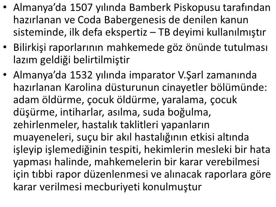 Almanya'da 1507 yılında Bamberk Piskopusu tarafından hazırlanan ve Coda Babergenesis de denilen kanun sisteminde, ilk defa ekspertiz – TB deyimi kulla
