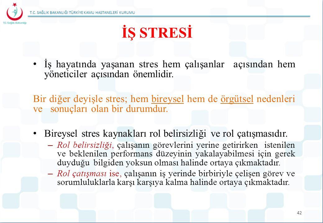 42 İŞ STRESİ İş hayatında yaşanan stres hem çalışanlar açısından hem yöneticiler açısından önemlidir. Bir diğer deyişle stres; hem bireysel hem de örg