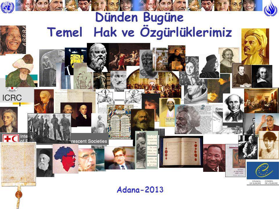 Dünden Bugüne Temel Hak ve Özgürlüklerimiz Adana-201 3