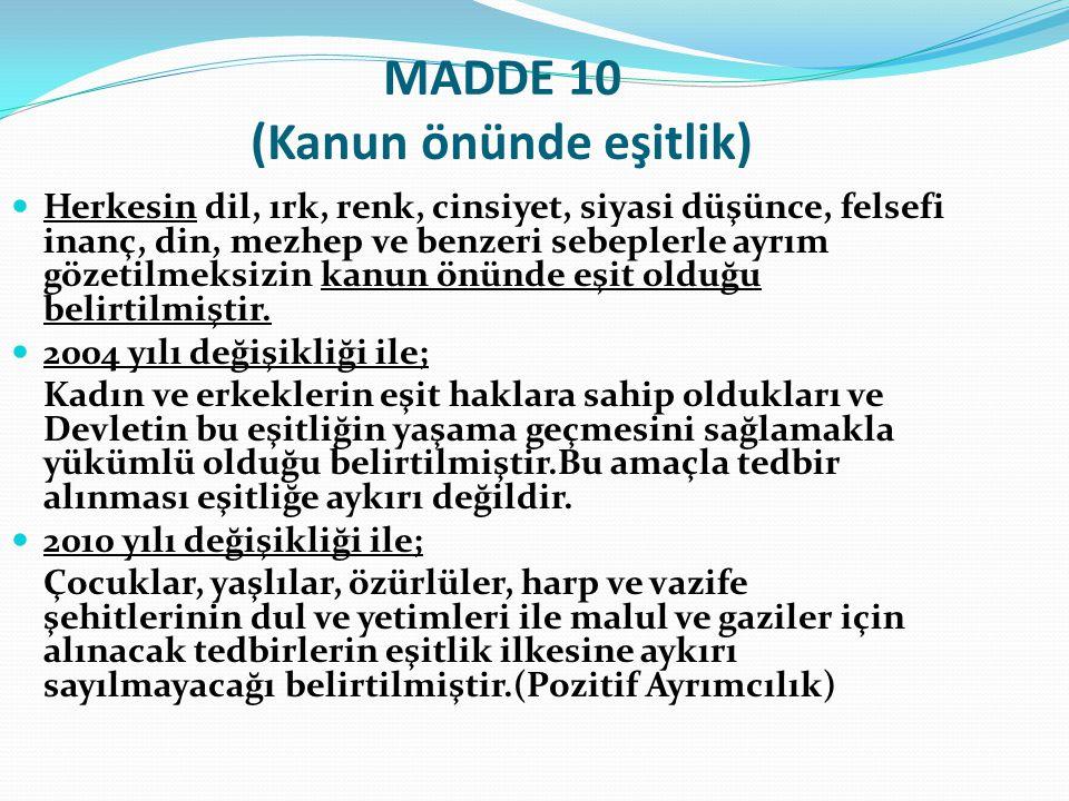 MADDE-11 Anayasanın bağlayıcılığı ve üstünlüğü Anayasa hükümleri, yasama, yürütme ve yargı organlarını,idare makamlarını ve diğer kuruluş ve kişileri bağlayan temel hukuk kurallarıdır.