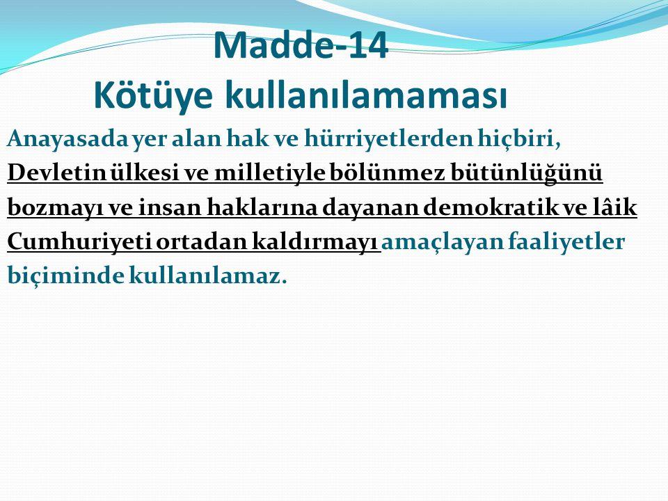 MADDE-16 YABANCILARIN DURUMU Temel hak ve hürriyetler, yabancılar için, milletlerarası hukuka uygun olarak kanunla sınırlanabilir.