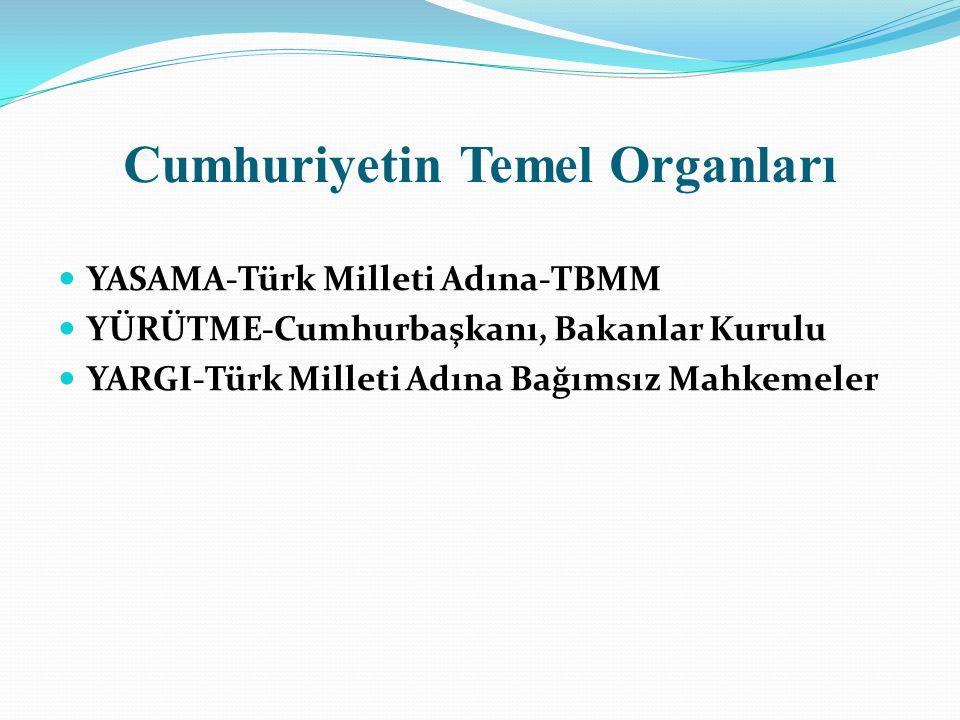 Yasama-TBMM Türkiye Büyük Millet Meclisi genel oyla seçilen beşyüzelli milletvekilinden oluşur (Madde -75).