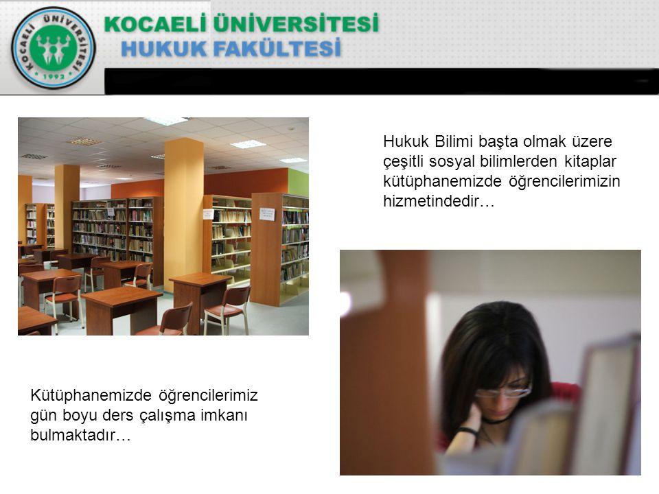 Kütüphanemizde öğrencilerimiz gün boyu ders çalışma imkanı bulmaktadır… Hukuk Bilimi başta olmak üzere çeşitli sosyal bilimlerden kitaplar kütüphanemizde öğrencilerimizin hizmetindedir…