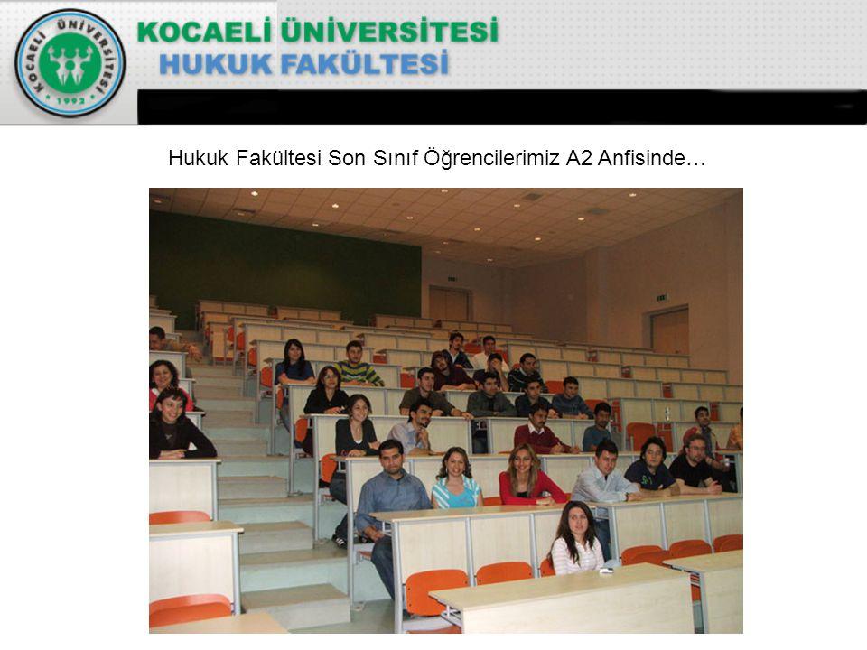 Hukuk Fakültesi Son Sınıf Öğrencilerimiz A2 Anfisinde…