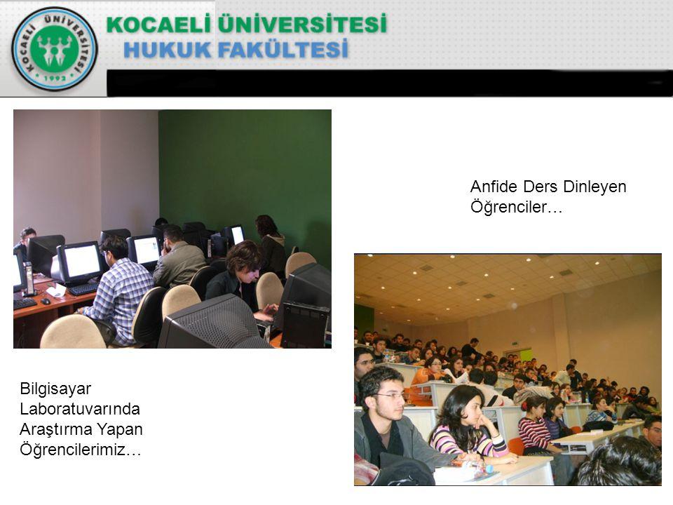 Bilgisayar Laboratuvarında Araştırma Yapan Öğrencilerimiz… Anfide Ders Dinleyen Öğrenciler…