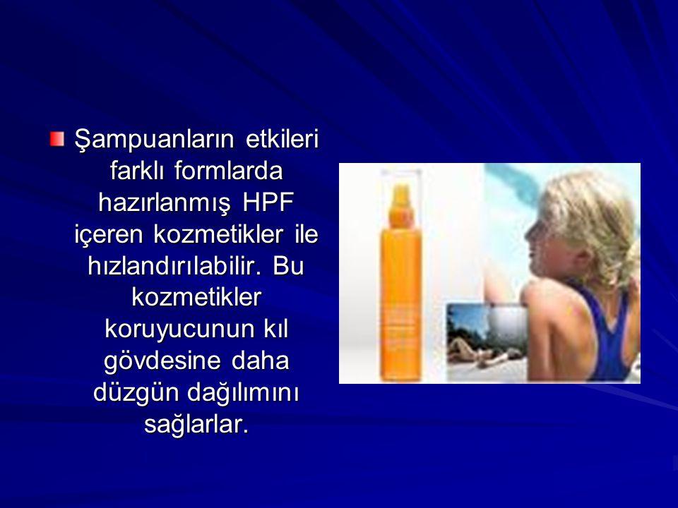 Şampuanların etkileri farklı formlarda hazırlanmış HPF içeren kozmetikler ile hızlandırılabilir. Bu kozmetikler koruyucunun kıl gövdesine daha düzgün