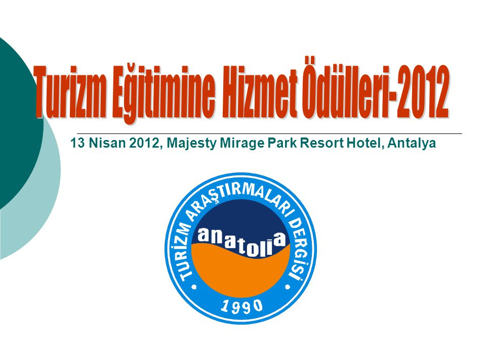 13 Nisan 2012, Majesty Mirage Park Resort Hotel, Antalya
