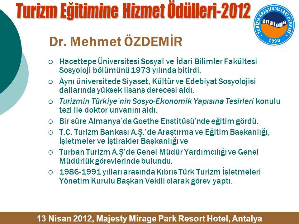 Dr. Mehmet ÖZDEMİR  Hacettepe Üniversitesi Sosyal ve İdari Bilimler Fakültesi Sosyoloji bölümünü 1973 yılında bitirdi.  Aynı üniversitede Siyaset, K