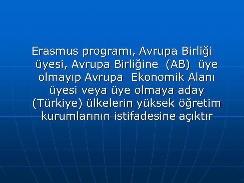Erasmus programı, Avrupa Birliği üyesi, Avrupa Birliğine (AB) üye olmayıp Avrupa Ekonomik Alanı üyesi veya üye olmaya aday (Türkiye) ülkelerin yüksek