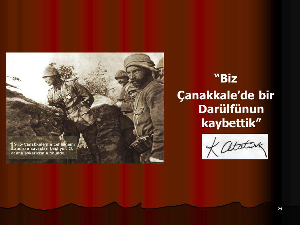 """24 """"Biz Çanakkale'de bir Darülfünun kaybettik"""""""