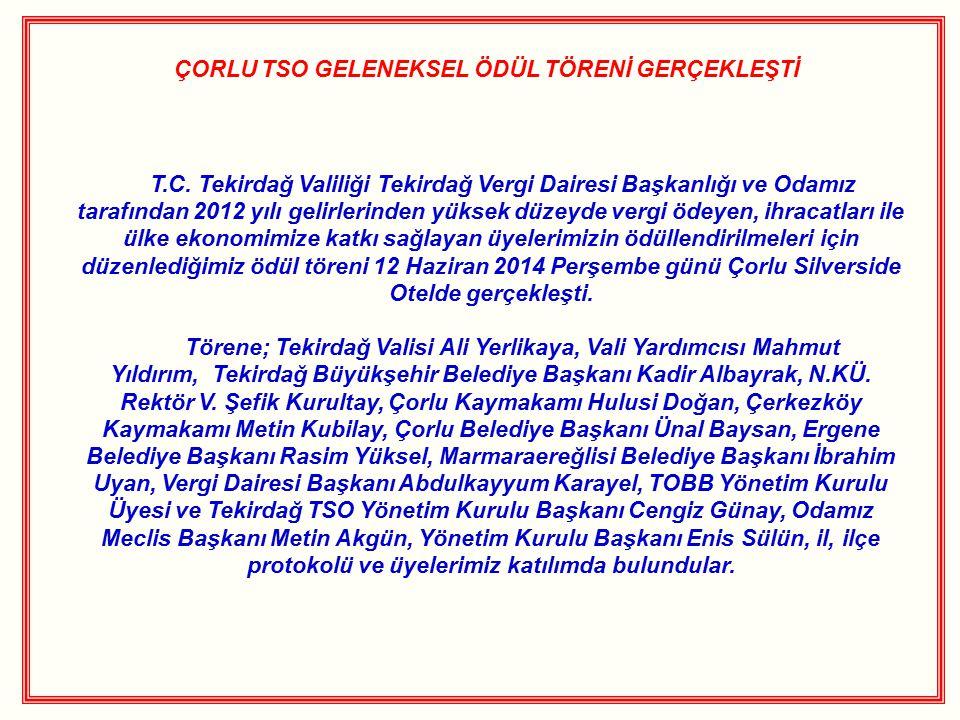 ÇORLU TSO GELENEKSEL ÖDÜL TÖRENİ GERÇEKLEŞTİ T.C.