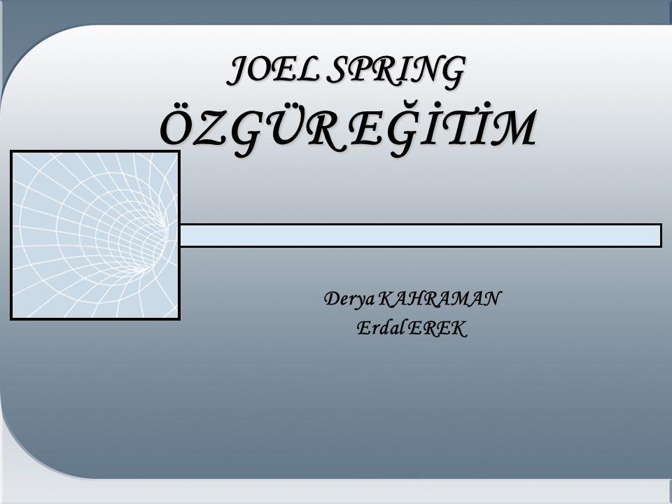 JOEL SPRING ÖZGÜR EĞİTİM Derya KAHRAMAN Erdal EREK