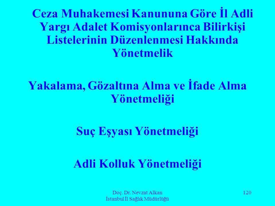 Doç. Dr. Nevzat Alkan İstanbul İl Sağlık Müdürlüğü 120 Ceza Muhakemesi Kanununa Göre İl Adli Yargı Adalet Komisyonlarınca Bilirkişi Listelerinin Düzen