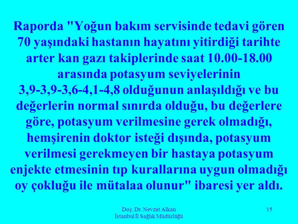 Doç. Dr. Nevzat Alkan İstanbul İl Sağlık Müdürlüğü 15 Raporda