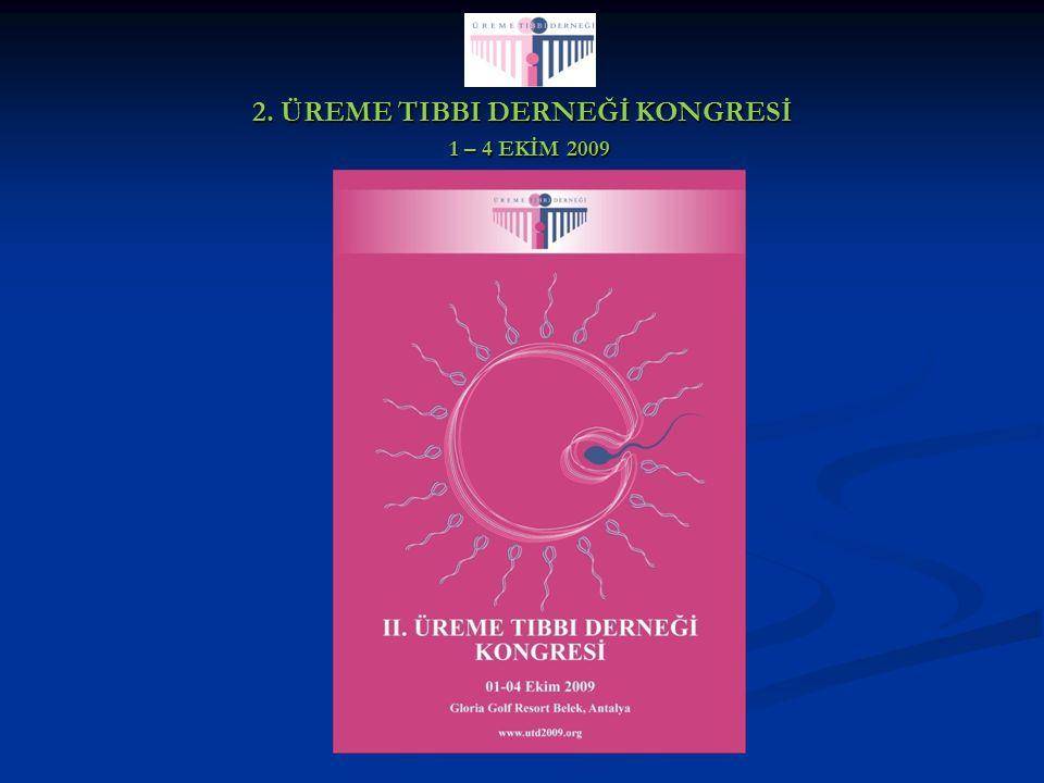 2. ÜREME TIBBI DERNEĞİ KONGRESİ 1 – 4 EKİM 2009