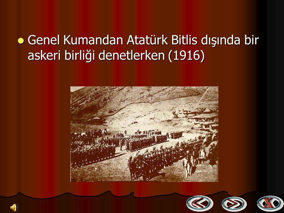Genel Kumandan Atatürk İstanbul'dan gelen Parlamento Üyelerine verdiği bir brifingde (1915) Genel Kumandan Atatürk İstanbul'dan gelen Parlamento Üyele