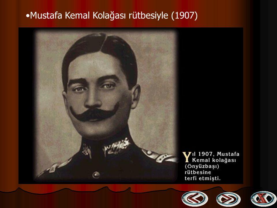 Mustafa Kemal Kolağası rütbesiyle (1907)
