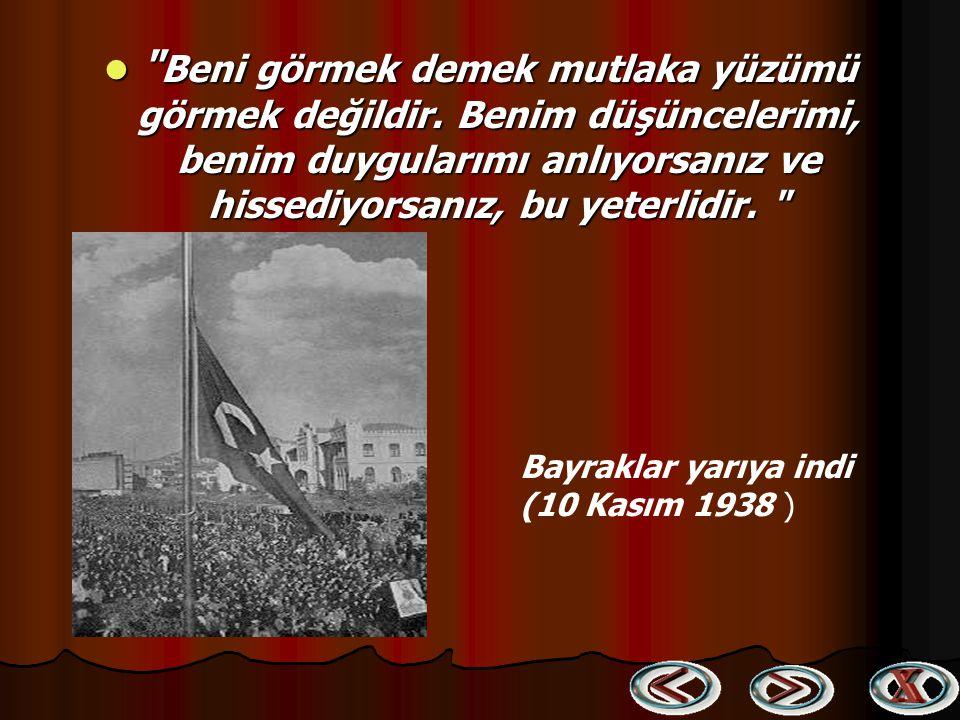 Ben de etten kemiktendim elbet Ben de bir gün göçecektim elbet İki Mustafa Kemal'im var iyi bilin Ben işte o ikincisi sonsuzlukta Ruh gibi bir şey gör