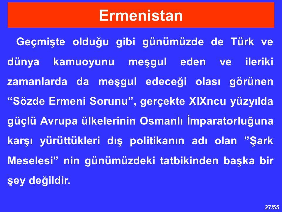 """27/55 Geçmişte olduğu gibi günümüzde de Türk ve dünya kamuoyunu meşgul eden ve ileriki zamanlarda da meşgul edeceği olası görünen """"Sözde Ermeni Sorunu"""