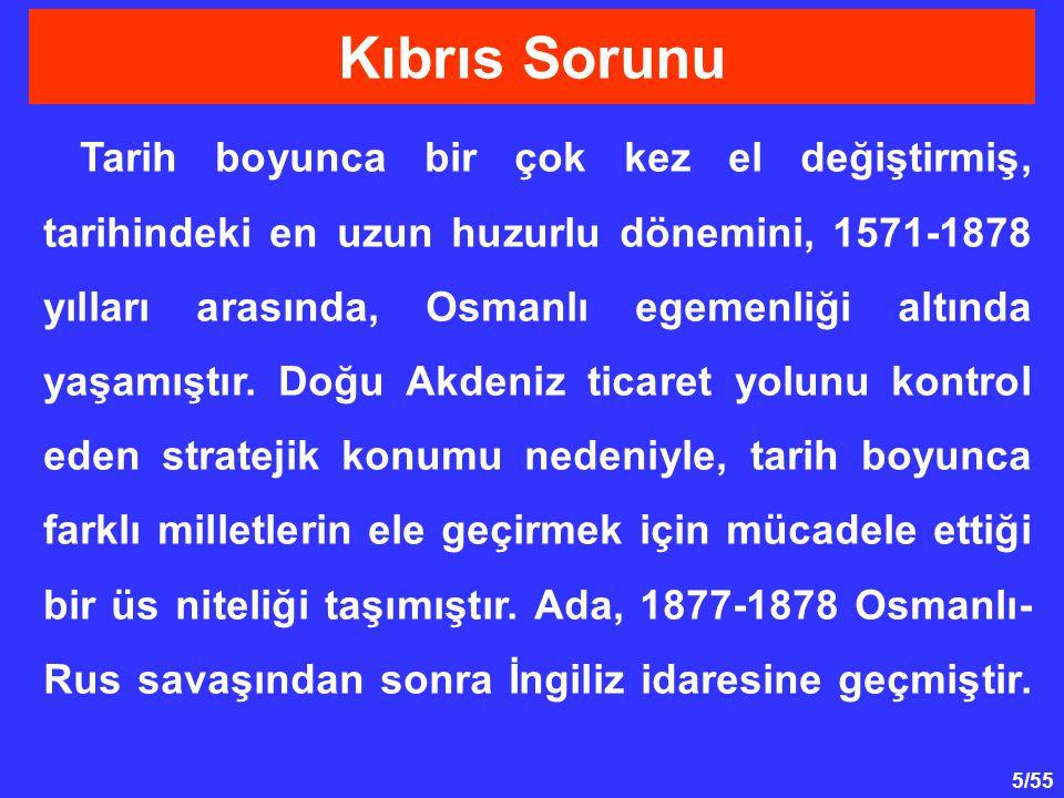 5/55 Tarih boyunca bir çok kez el değiştirmiş, tarihindeki en uzun huzurlu dönemini, 1571-1878 yılları arasında, Osmanlı egemenliği altında yaşamıştır