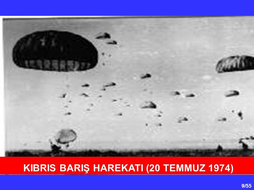 9/55 KIBRIS BARIŞ HAREKATI (20 TEMMUZ 1974)