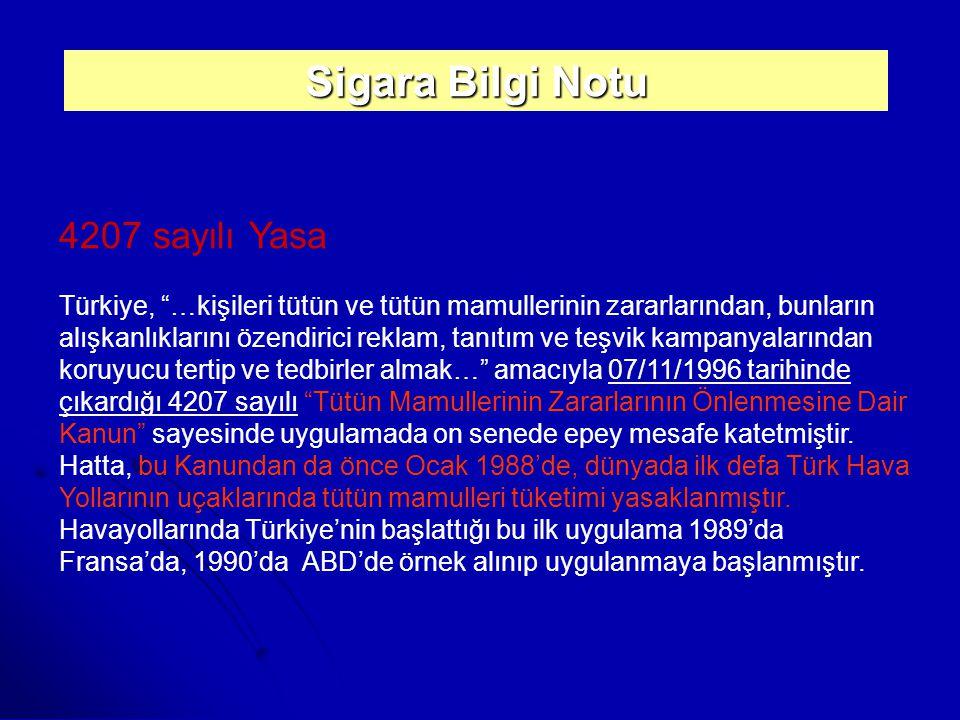 """Sigara Bilgi Notu 4207 sayılı Yasa Türkiye, """"…kişileri tütün ve tütün mamullerinin zararlarından, bunların alışkanlıklarını özendirici reklam, tanıtım"""