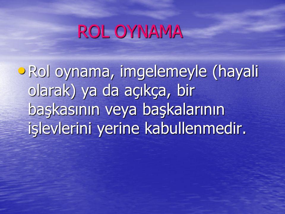 ROL OYNAMA ROL OYNAMA Rol oynama, imgelemeyle (hayali olarak) ya da açıkça, bir başkasının veya başkalarının işlevlerini yerine kabullenmedir. Rol oyn