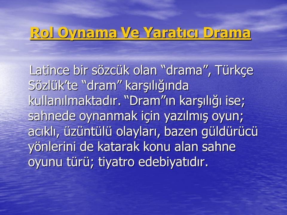 """Rol Oynama Ve Yaratıcı Drama Rol Oynama Ve Yaratıcı DramaRol Oynama Ve Yaratıcı DramaRol Oynama Ve Yaratıcı Drama Latince bir sözcük olan """"drama"""", Tür"""