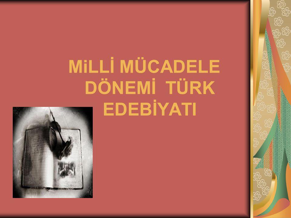 Milli Mücadele Dönemi Turk Edebiyatı romanlarında işgal altındaki kentler (İstanbul, Izmir...), aydın-halk çatışması, yanlış batılılaşma işlenmiş, idealize tipler yaratılmıştır.