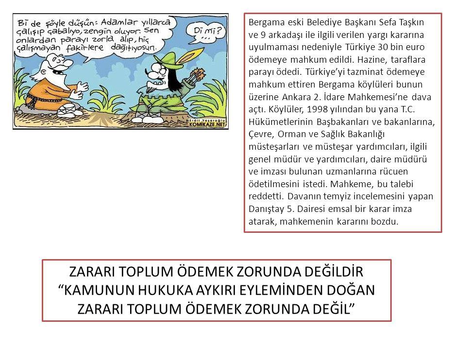 Bergama eski Belediye Başkanı Sefa Taşkın ve 9 arkadaşı ile ilgili verilen yargı kararına uyulmaması nedeniyle Türkiye 30 bin euro ödemeye mahkum edil