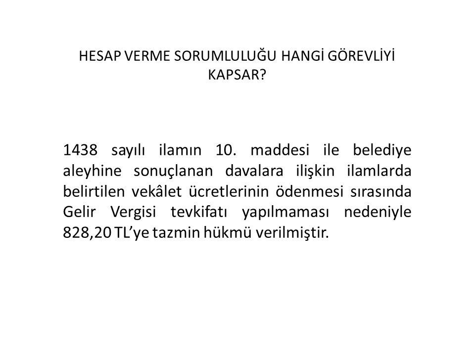 1438 sayılı ilamın 10. maddesi ile belediye aleyhine sonuçlanan davalara ilişkin ilamlarda belirtilen vekâlet ücretlerinin ödenmesi sırasında Gelir Ve